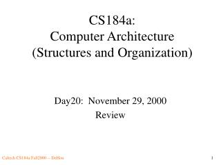 CS184a: Computer Architecture Structures and Organization