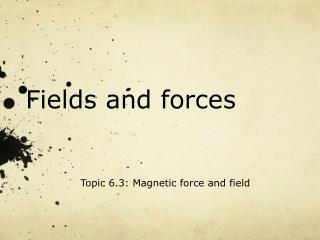 Fields and forces