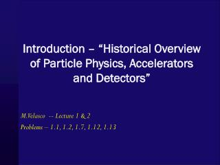 "Introduction – ""Historical Overview of Particle Physics, Accelerators and Detectors"""