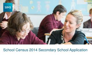 School Census 2014 Secondary School Application