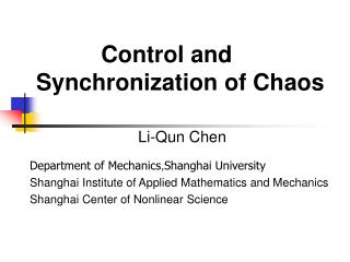 Control and Synchronization  of Chaos Li-Qun Chen