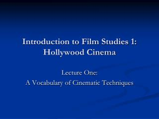 Introduction to Film Studies 1: Hollywood Cinema