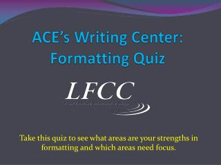 ACE's Writing Center: Formatting Quiz