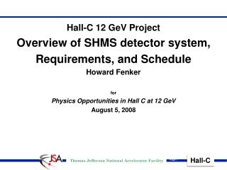 Hall-C 12 GeV Project Overview of SHMS detector system, Requirements, and Schedule Howard Fenker