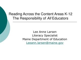 Reading Across the Content Areas K-12 The Responsibility of  All  Educators