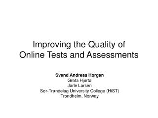 Improving the Quality of  Online Tests and Assessments