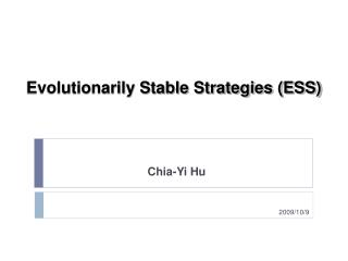Evolutionarily Stable Strategies (ESS)
