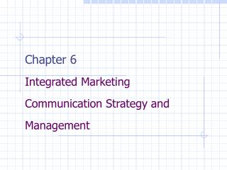 Chapter 6 Integrated Marketing Communication Strategy and Management