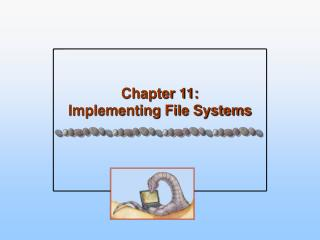 Chapter 11:   Implementing File Systems