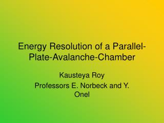 Energy Resolution of a Parallel-Plate-Avalanche-Chamber