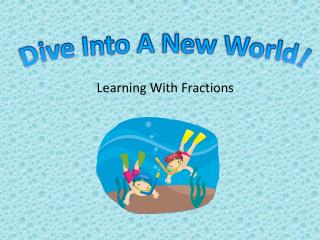 Learning With Fractions