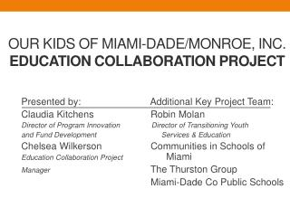 Our Kids of Miami-Dade/Monroe, Inc. Education Collaboration Project
