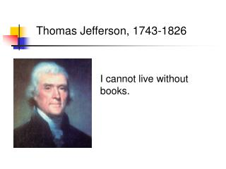 Thomas Jefferson, 1743-1826