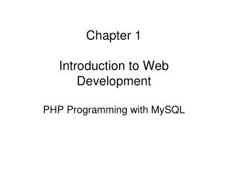 Chapter 1 Introduction to Web  Development PHP Programming with MySQL