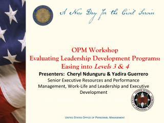 OPM Workshop Evaluating Leadership Development Programs: Easing into  Levels  3 & 4