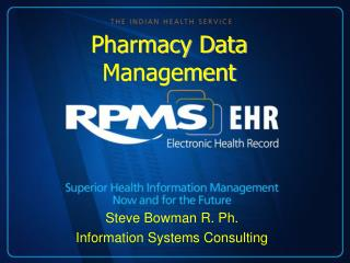 Steve Bowman R. Ph. Information Systems Consulting