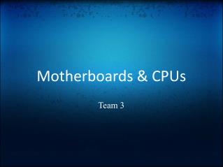 Motherboards & CPUs