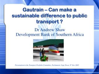 Gautrain – Can make a sustainable difference to public transport ?
