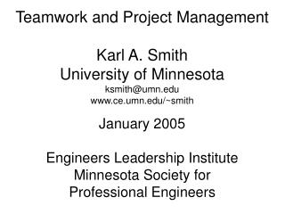 Teamwork and Project Management Karl A. Smith University of Minnesota ksmith@umn