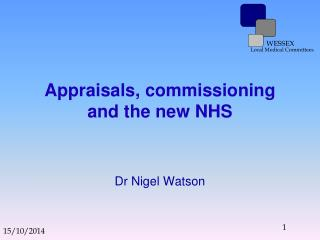 Appraisals, commissioning and the new NHS