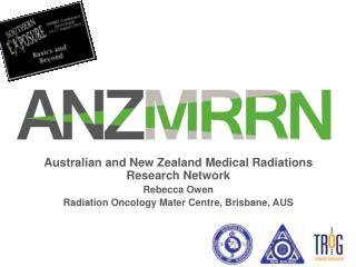 Australian and New Zealand Medical Radiations Research Network Rebecca Owen