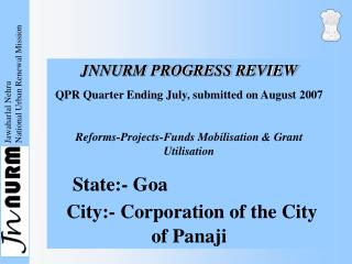 JNNURM PROGRESS REVIEW QPR Quarter Ending July, submitted on August 2007