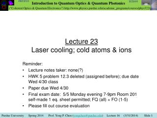 Lecture 23 Laser cooling; cold atoms & ions