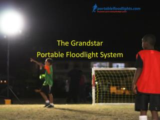 The Grandstar Portable Floodlight System