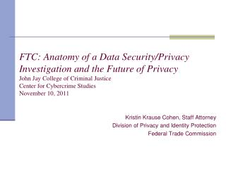 Kristin Krause Cohen, Staff Attorney Division of Privacy and Identity Protection Federal Trade Commission