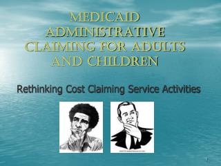 Medicaid Administrative Claiming For Adults and Children