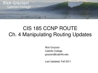 CIS 185 CCNP ROUTE Ch. 4 Manipulating Routing Updates