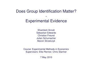 Does Group Identification Matter? - Experimental Evidence Shamlesh Annah Sebastian Edwards