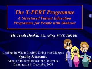 The X-PERT Programme A Structured Patient Education Programme for People with Diabetes