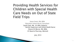 Providing Health Services for Children with Special Health Care Needs on Out of State Field Trips