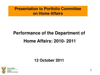 Performance of the Department of  Home Affairs: 2010- 2011   12 October 2011
