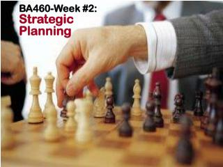 BA460-Week #2: Strategic Planning