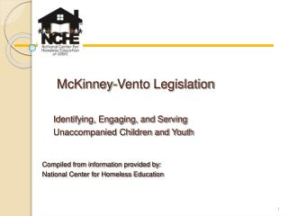 McKinney-Vento Legislation 	 McKinney-Vento Legislation  Identifying, Engaging, and Serving 	Unaccompanied Children and