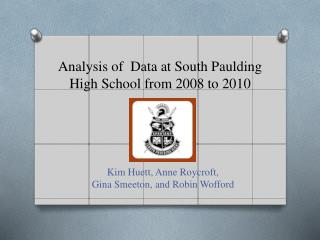 Analysis of  Data at South Paulding High School from 2008 to 2010