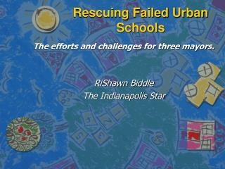 Rescuing Failed Urban Schools