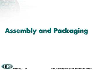 Assembly and Packaging