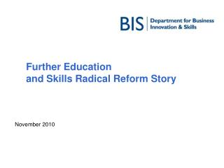 Further Education and Skills Radical Reform Story