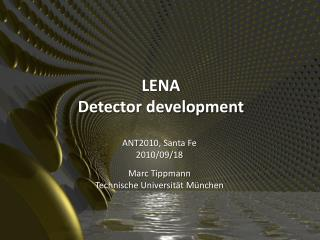 LENA Detector development