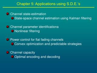 Chapter 5: Applications using S.D.E.'s