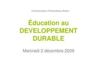 Éducation au  DEVELOPPEMENT DURABLE