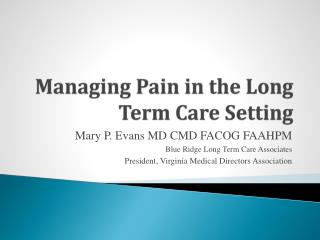 Managing Pain in the Long Term Care Setting
