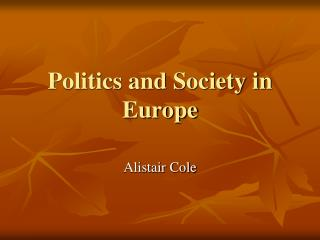 Politics and Society in Europe