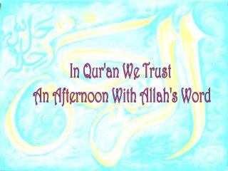 In Qur'an We Trust  An Afternoon With Allah's Word
