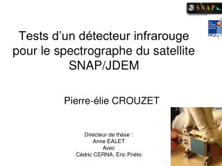 Tests d'un détecteur infrarouge pour le spectrographe du satellite SNAP/JDEM