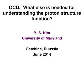 QCD.  What else is needed for understanding the proton structure function?