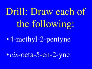 Drill: Draw each of the following: